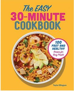 30 Minute Cookbook 100 Fast and Healthy Recipes for Busy People